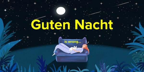Guten Nacht Is Wrong Here Is Why