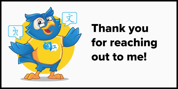 Thank you for reaching out to me!