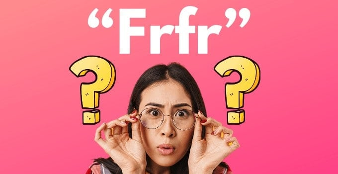 """""""Frfr"""": Here's What it REALLY Means and How You Use it"""