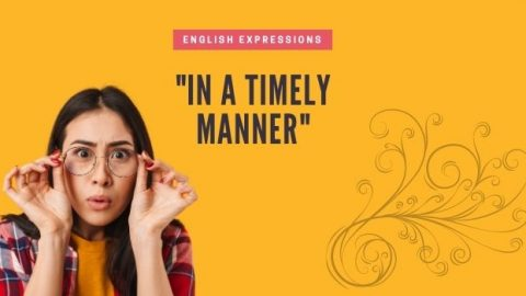 """""""In a timely manner"""": Here's What It Really Means"""
