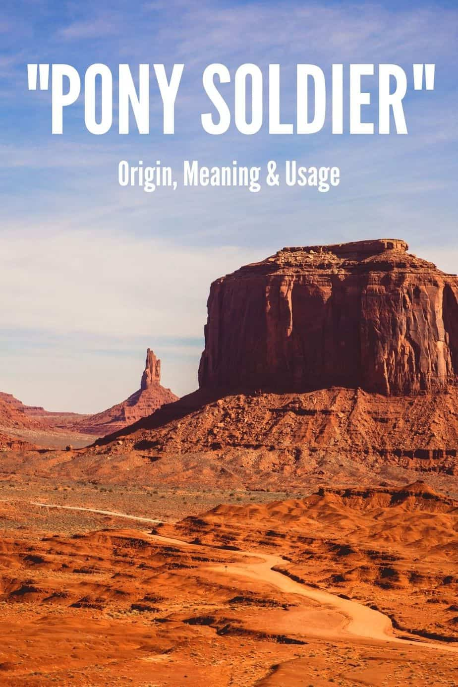 """""""Pony Soldier"""": Origin, Meaning & Usage"""