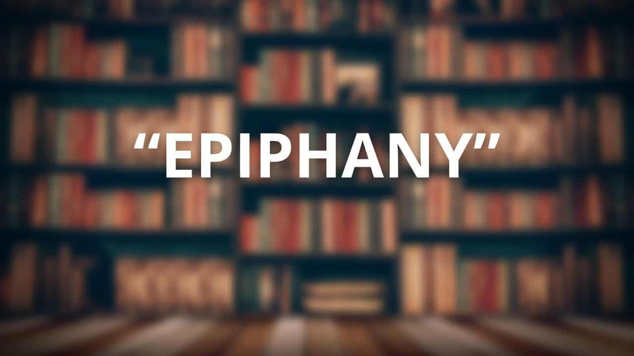 "How to Use the Word ""Epiphany"" in a Sentence"